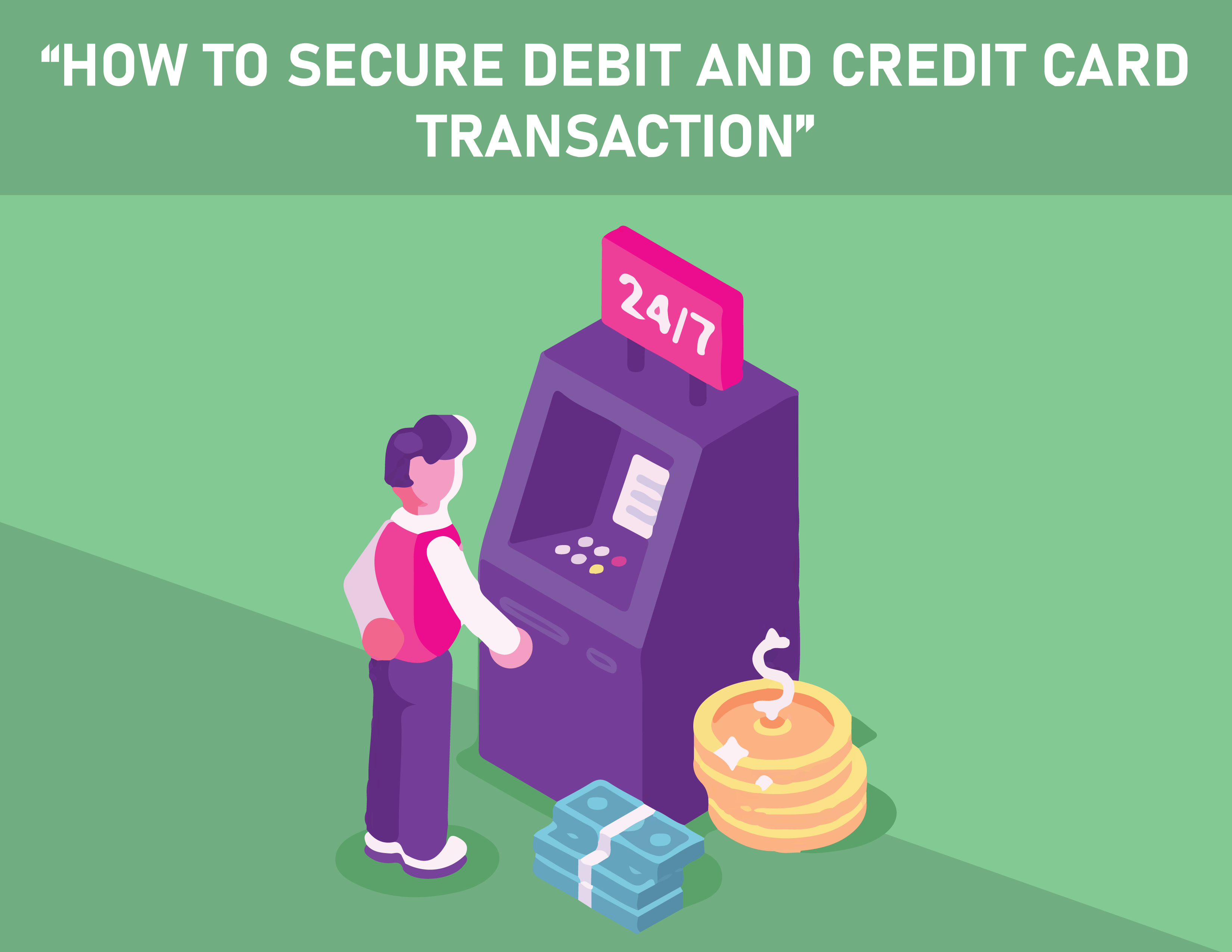 How to Secure Debit and Credit Card Transactions